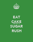 EAT CAKE AND GET A SUGAR RUSH - Personalised Poster large