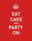 EAT CAKE AND PARTY ON - Personalised Poster large