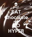 EAT Chocolate AND GO HYPER - Personalised Poster large