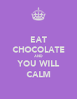 EAT CHOCOLATE AND YOU WILL CALM - Personalised Poster large