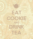 EAT COOKIE AND DRINK TEA - Personalised Poster large