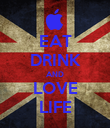 EAT DRINK AND LOVE LIFE - Personalised Poster large