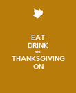 EAT DRINK AND THANKSGIVING ON - Personalised Poster large