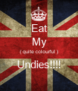 Eat My ( quite colourful ) Undies!!!!  - Personalised Poster large