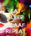 EAT SLEEP  ALAAF REPEAT - Personalised Poster large