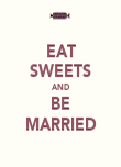 EAT SWEETS AND BE MARRIED - Personalised Poster large