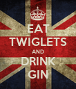 EAT TWIGLETS AND DRINK GIN - Personalised Poster large