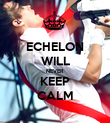 ECHELON WILL NEVER KEEP CALM - Personalised Poster large