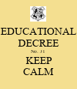 EDUCATIONAL DECREE No. 31 KEEP CALM - Personalised Poster large
