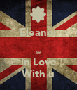 Eleanor  Im In Love With u - Personalised Poster large