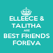 ELLEECE & TALITHA ARE BEST FRIENDS FOREVA - Personalised Poster large