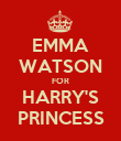 EMMA WATSON FOR HARRY'S PRINCESS - Personalised Poster large