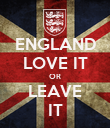 ENGLAND LOVE IT OR LEAVE IT - Personalised Poster large