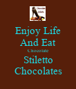 Enjoy Life And Eat Chocolate Stiletto Chocolates - Personalised Poster large