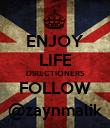 ENJOY LIFE DIRECTIONERS FOLLOW @zaynmalik - Personalised Poster large