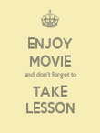 ENJOY MOVIE and don't forget to TAKE LESSON - Personalised Poster large