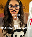 ENTER ME IN THE #MACBARBIEGIVEAWAY - Personalised Poster large