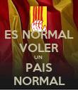 ES NORMAL VOLER UN  PAIS NORMAL - Personalised Poster large