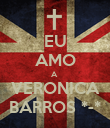 EU AMO A  VERONICA BARROS *-* - Personalised Poster large