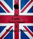 Eu  Curto  Otakus Chinatsu E Aliança Otaku - Personalised Poster large