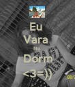 Eu  Vara  Nu  Dorm <3=)) - Personalised Poster large