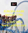 EUROPA-PARK Samedi 2 Mai  Le BUS DKLé www.LaDKLe.com - Personalised Poster large