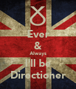 Ever & Always I'll be Directioner - Personalised Poster small