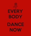 EVERY BODY  DANCE NOW - Personalised Poster large