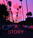 EVERY  SUMMER  HAS A STORY  - Personalised Poster large