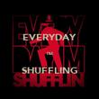 EVERYDAY  I'M  SHUFFLING - Personalised Poster large