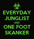 EVERYDAY JUNGLIST AND ONE FOOT SKANKER - Personalised Poster small