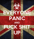 EVERYONE PANIC AND FUCK SHIT UP - Personalised Poster large