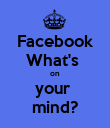 Facebook What's  on  your  mind? - Personalised Poster large