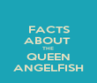 FACTS ABOUT  THE  QUEEN ANGELFISH - Personalised Poster large