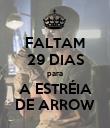 FALTAM 29 DIAS para A ESTRÉIA DE ARROW - Personalised Poster large