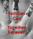 Families Can Be Together Forever - Personalised Poster large