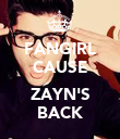 FANGIRL CAUSE  ZAYN'S BACK - Personalised Poster large