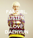 FANGIRL, LISTEN, AND LOVE DAEHYUN - Personalised Poster large