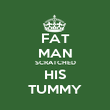 FAT MAN SCRATCHED HIS TUMMY - Personalised Poster large