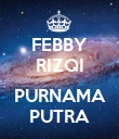 FEBBY RIZQI  PURNAMA PUTRA - Personalised Poster large