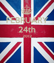 FEBRUARY 24th 2012   - Personalised Poster large