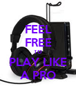 FEEL FREE TO PLAY LIKE A PRO - Personalised Poster large