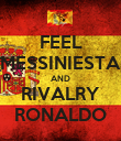 FEEL MESSINIESTA AND RIVALRY RONALDO - Personalised Poster large