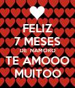 FELIZ 7 MESES DE  NAMORO TE AMOOO MUITOO - Personalised Poster large