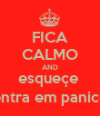 FICA CALMO AND esqueçe  entra em panico - Personalised Poster large