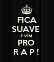 FICA SUAVE  E VEM  PRO  R A P !  - Personalised Large Wall Decal