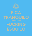 FICA TRANQUILO COMO UM FUCKING ESQUILO - Personalised Large Wall Decal