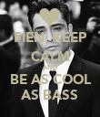 FIEN, KEEP CALM AND BE AS COOL AS BASS - Personalised Poster large