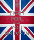 FIGHT FOR  WHAT  YOU  BELIVE IN - Personalised Poster large