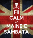 FII CALM CA MAINE E SAMBATA - Personalised Poster large